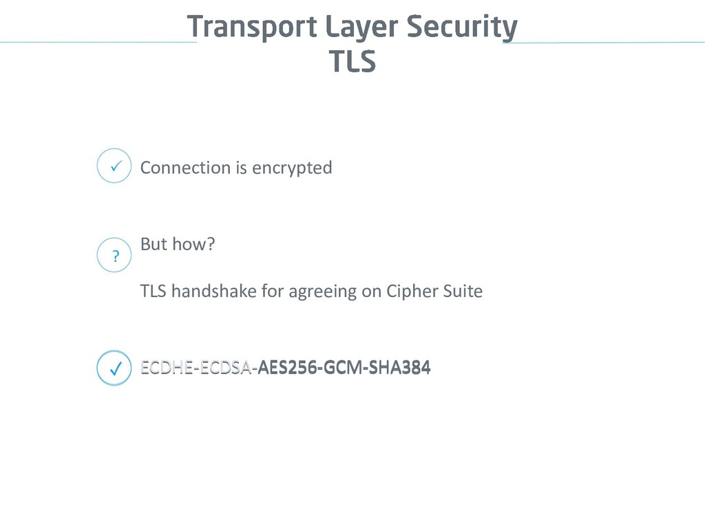 Connection is encrypted  But how? TLS handshak...