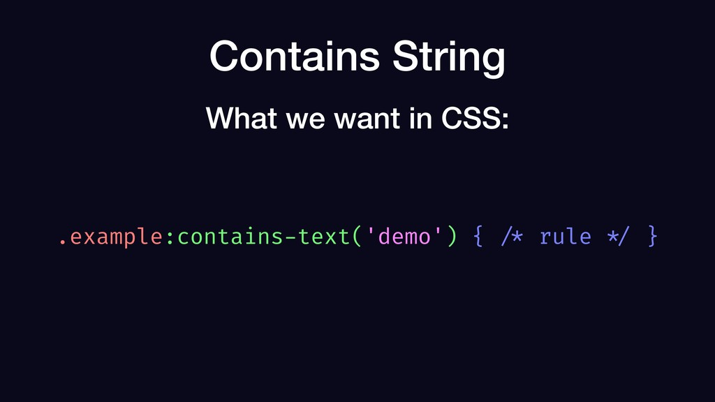 Contains String .example:contains-text('demo') ...