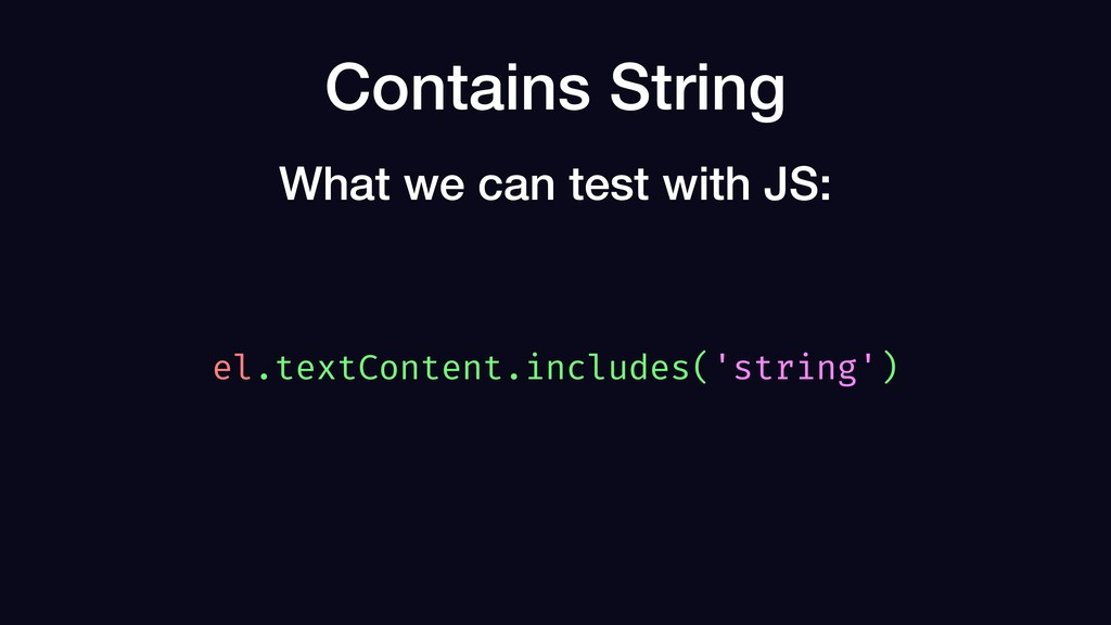 Contains String el.textContent.includes('string...