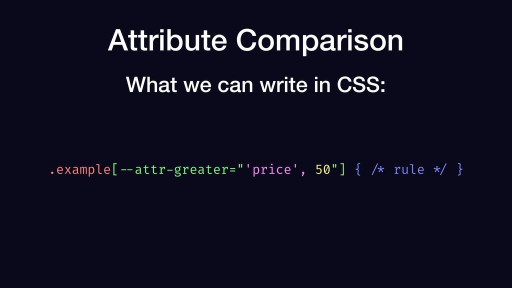 """Attribute Comparison .example[ --attr-greater=""""..."""