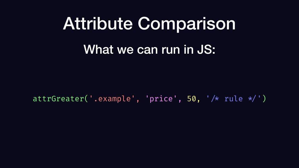 Attribute Comparison attrGreater('.example', 'p...