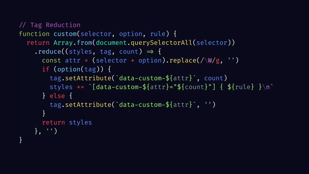 // Tag Reduction function custom(selector, opti...