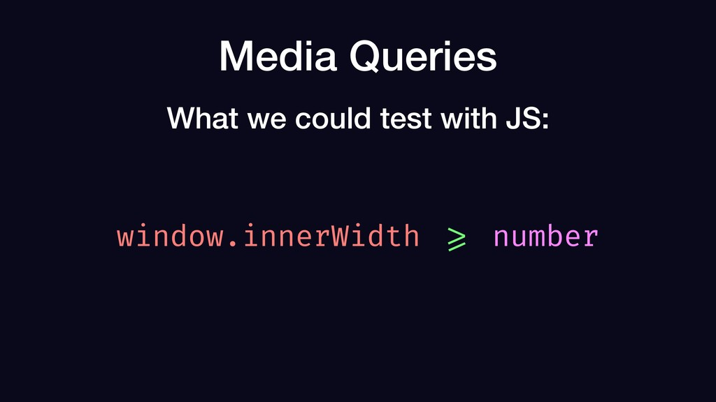 Media Queries window.innerWidth >= number What ...