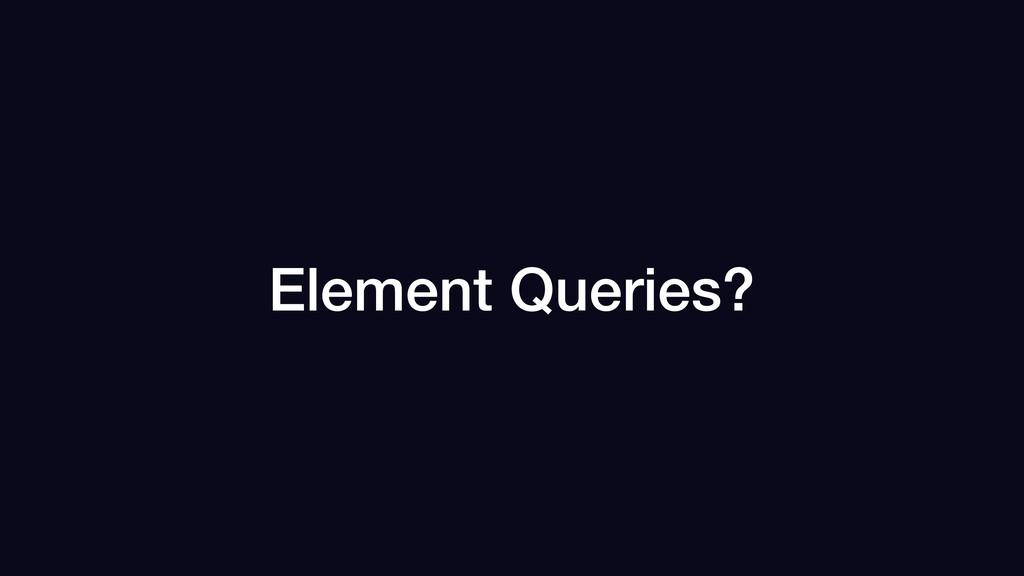 Element Queries?