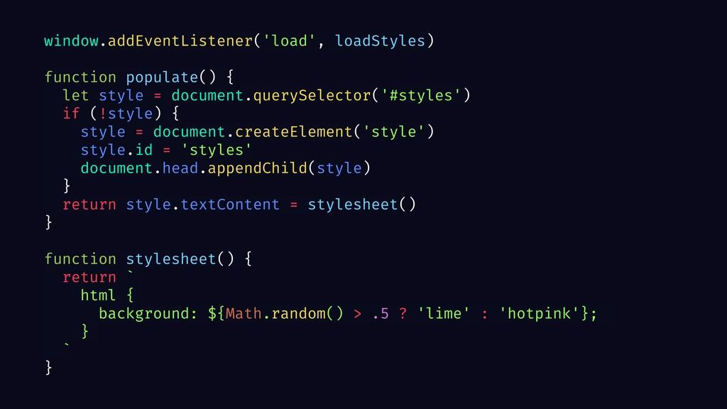 window.addEventListener('load', loadStyles) fun...