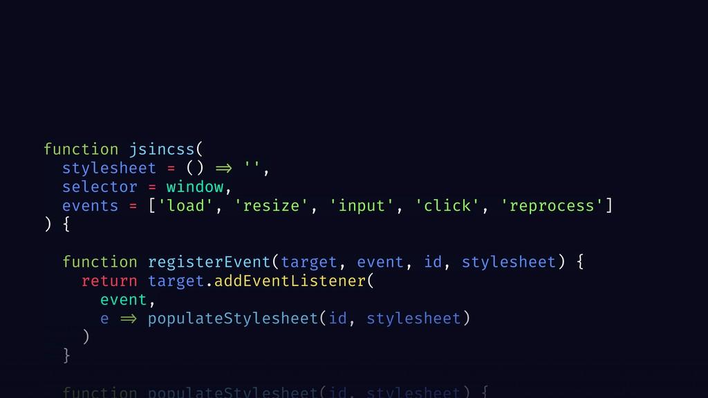 function jsincss( stylesheet = () => '', select...