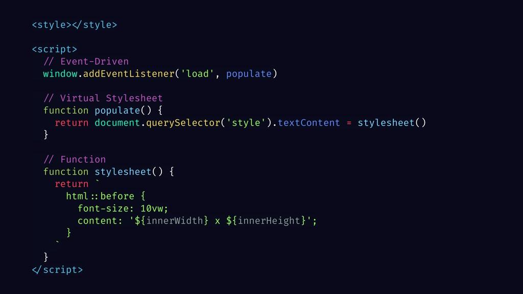 <style> </style> <script> // Event-Driven windo...