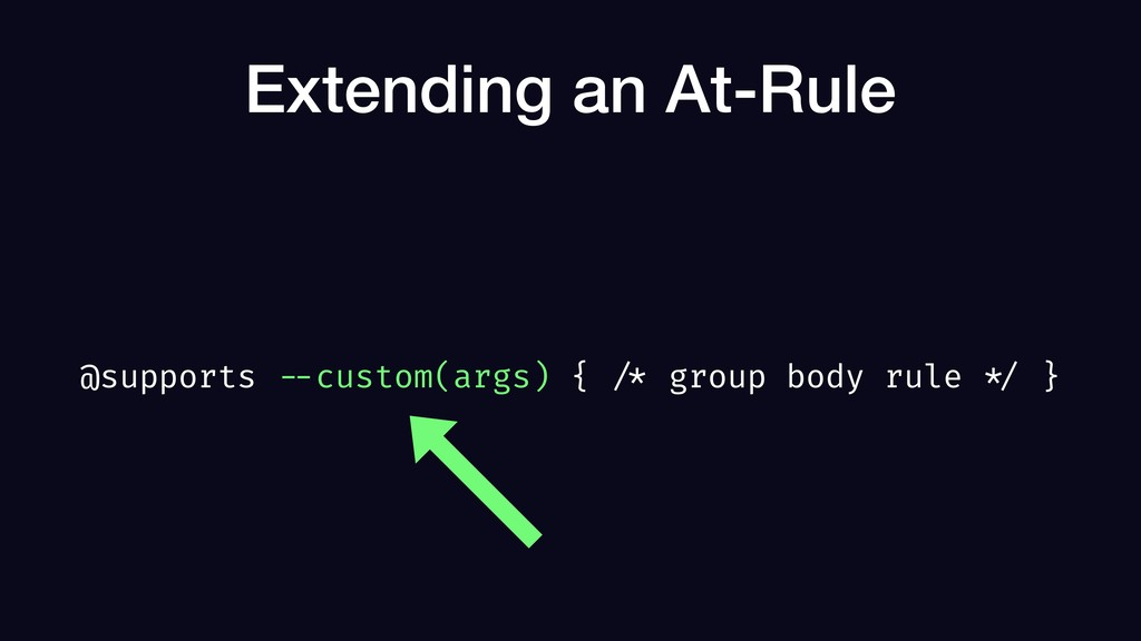 Extending an At-Rule @supports --custom(args) {...