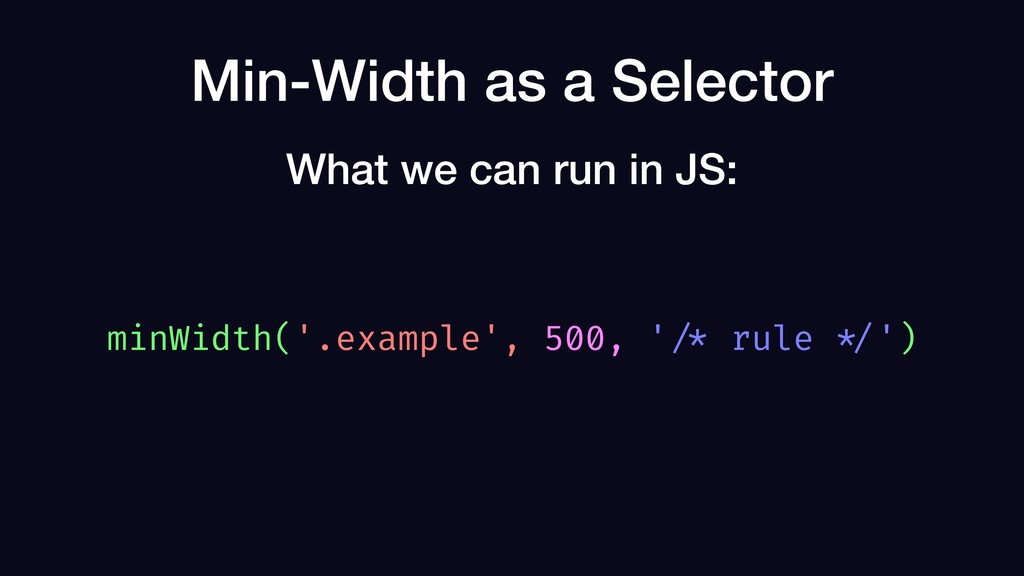 Min-Width as a Selector minWidth('.example', 50...