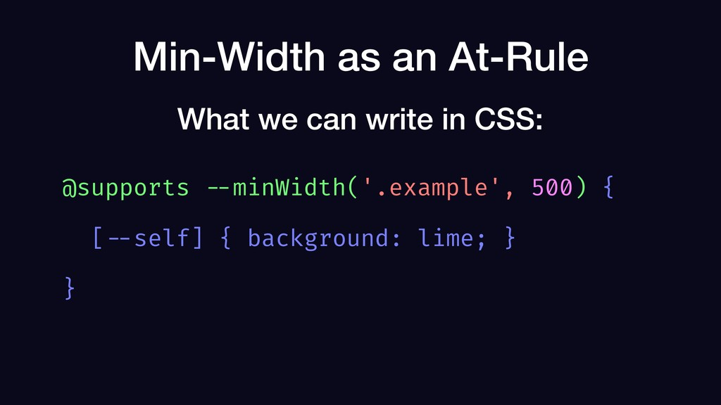 Min-Width as an At-Rule @supports --minWidth('....