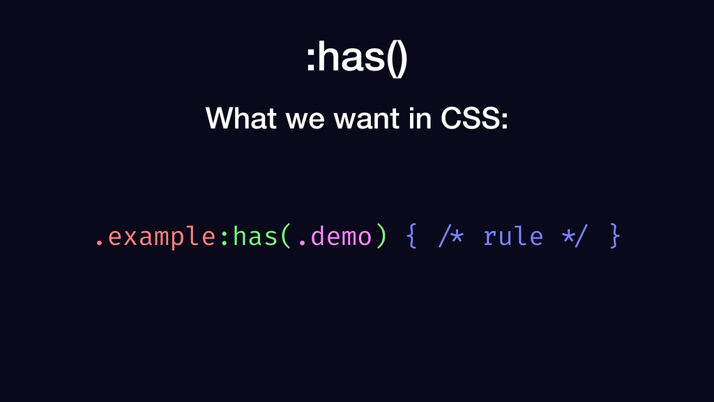 :has() .example:has(.demo) { /* rule */ } What ...