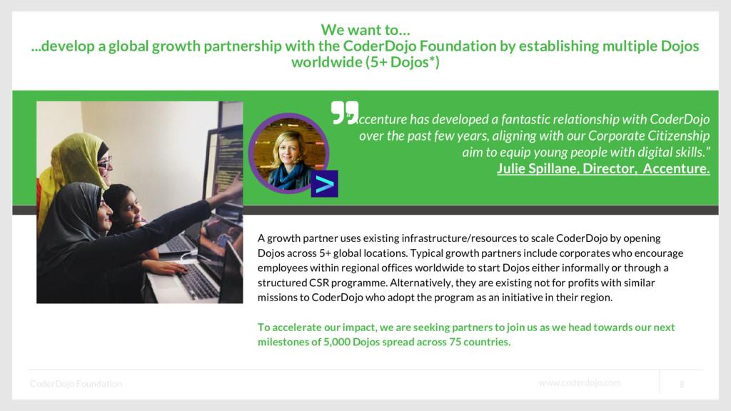 www.coderdojo.com CoderDojo Foundation 8 We wan...