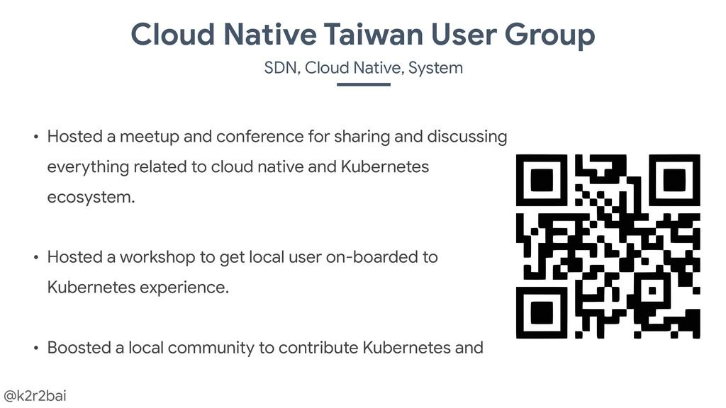 @k2r2bai Cloud Native Taiwan User Group SDN, Cl...