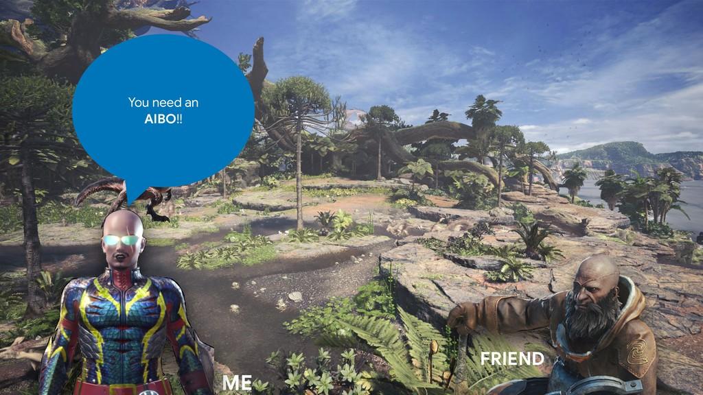 @k2r2bai ME FRIEND You need an   AIBO!!