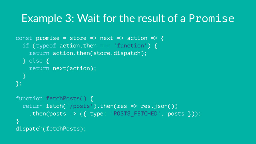 Example 3: Wait for the result of a Promise con...