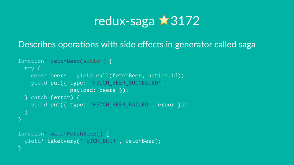 redux-saga ⭐3172 Describes opera,ons with side ...