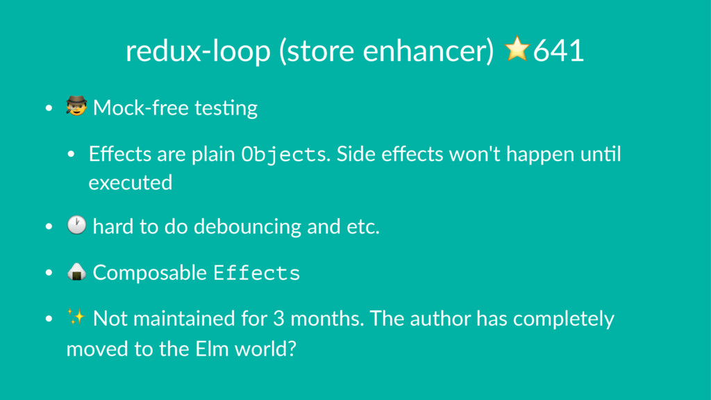 redux-loop (store enhancer) ⭐641 • ! Mock-free ...