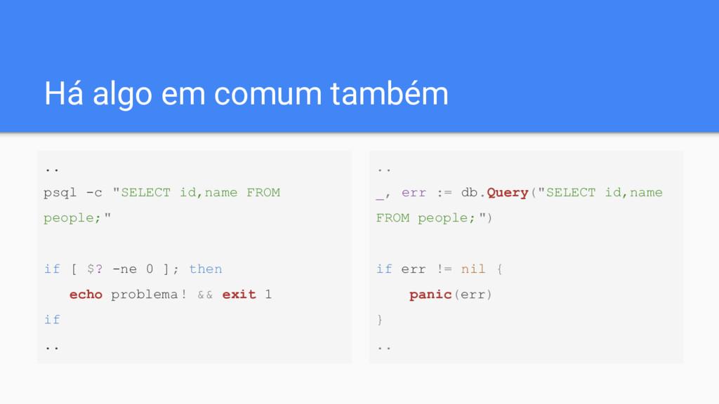 """Há algo em comum também .. psql -c """"SELECT id,n..."""