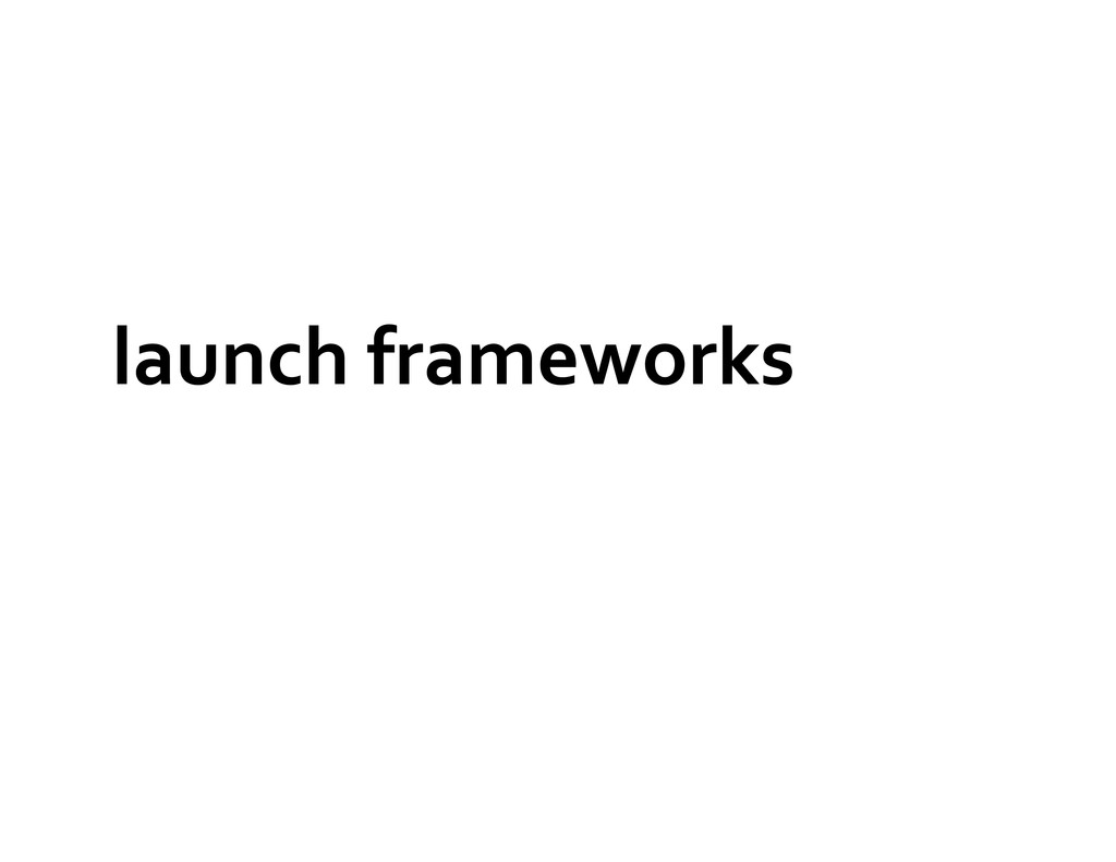 launch frameworks