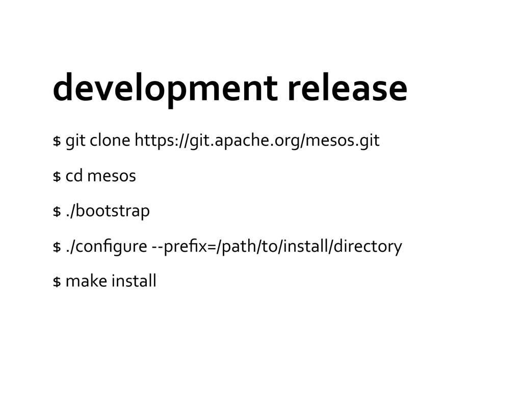 development release  $ git clone ...