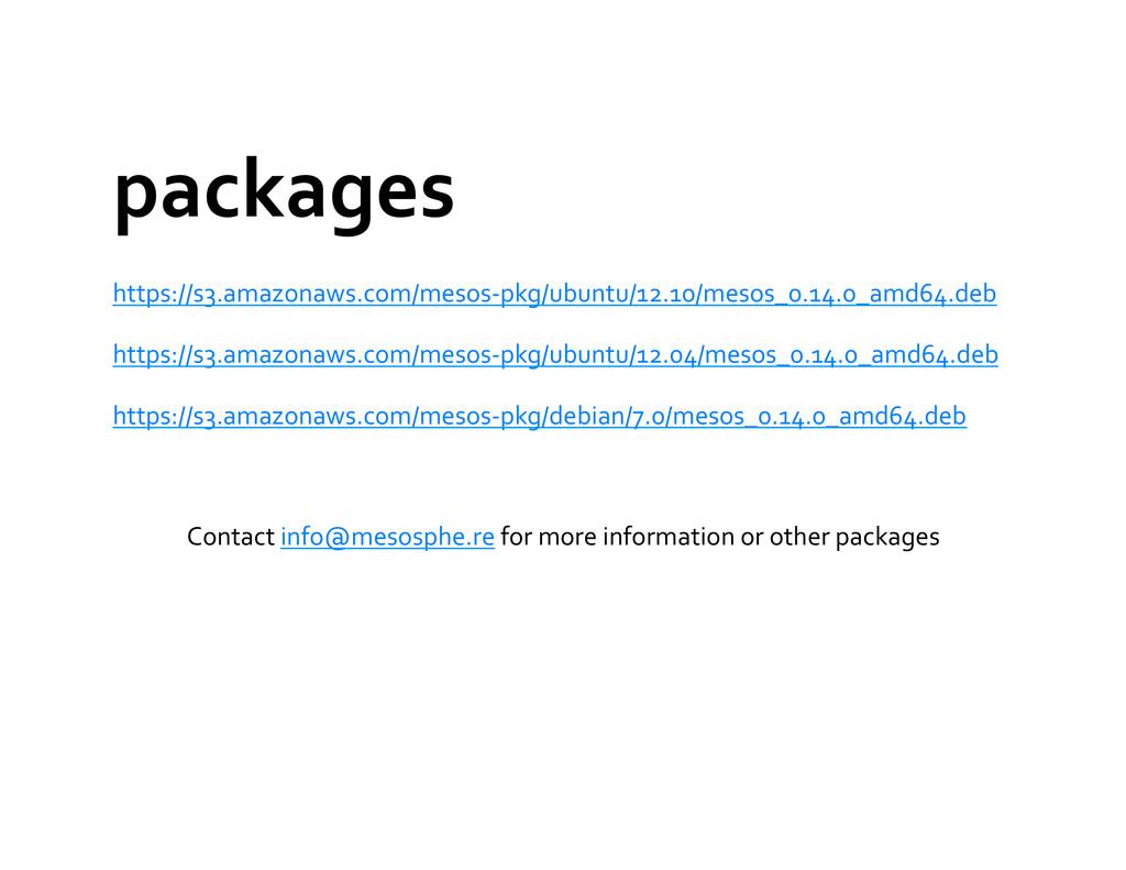 packages  https://s3.amazonaws.com/mesos-‐p...