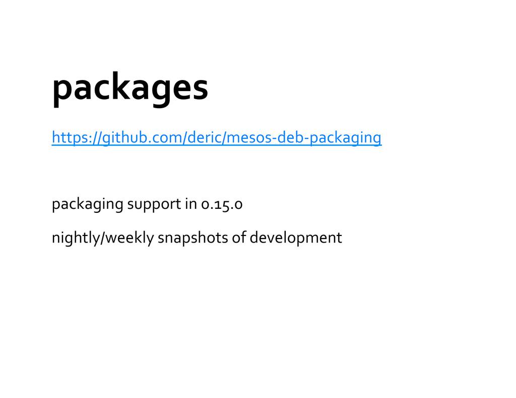 packages  https://github.com/deric/mesos-‐d...