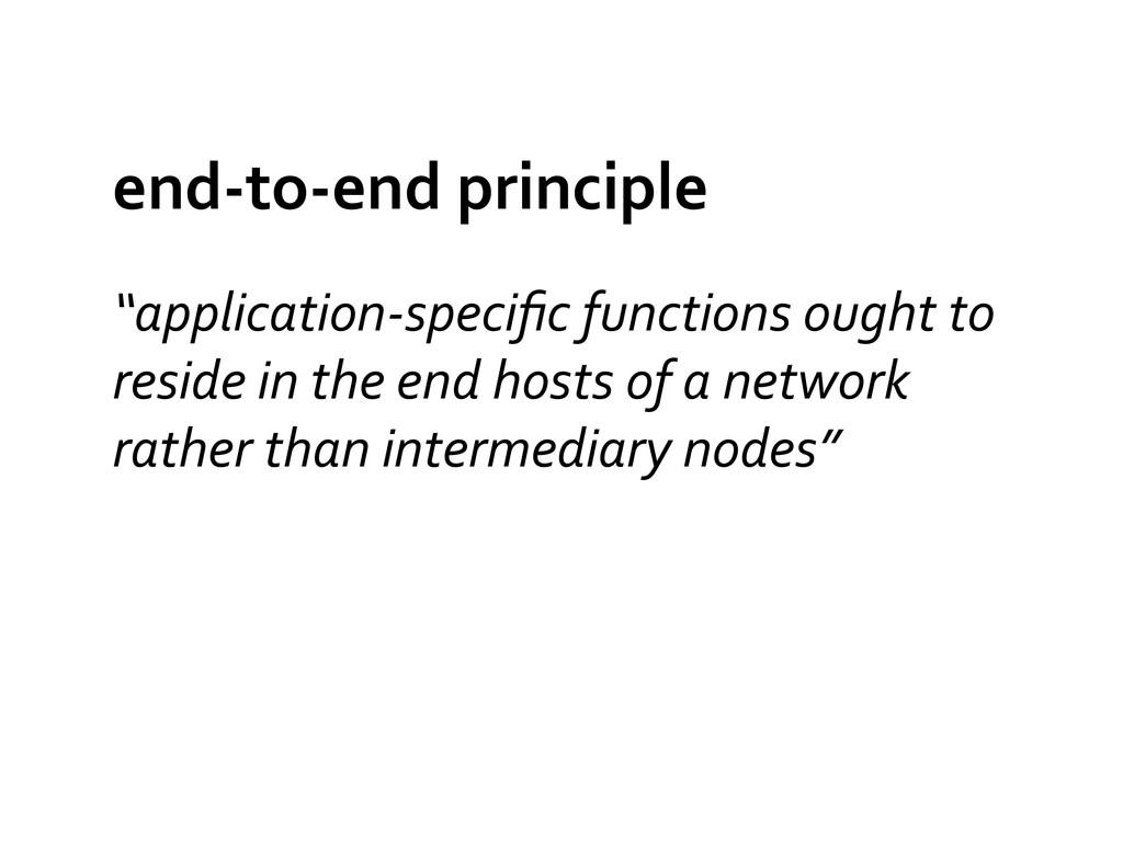 "end-‐to-‐end principle  ""application-‐..."
