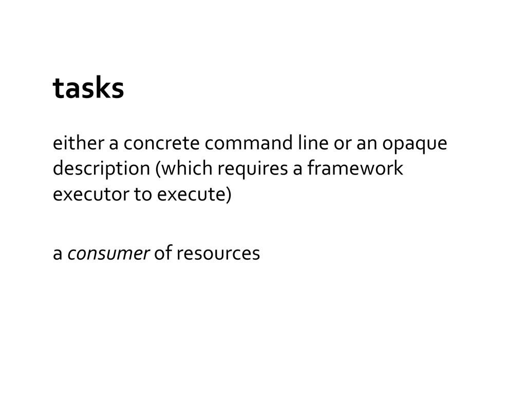 tasks  either a concrete command ...