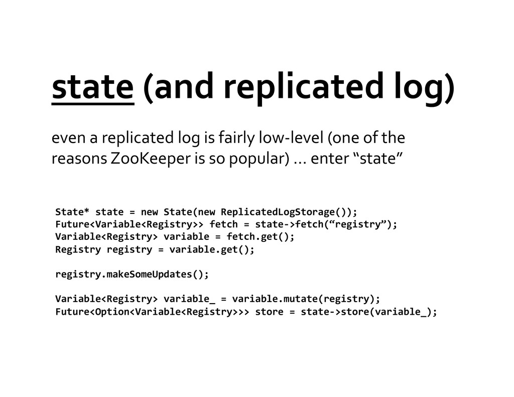 state (and replicated log)  even ...