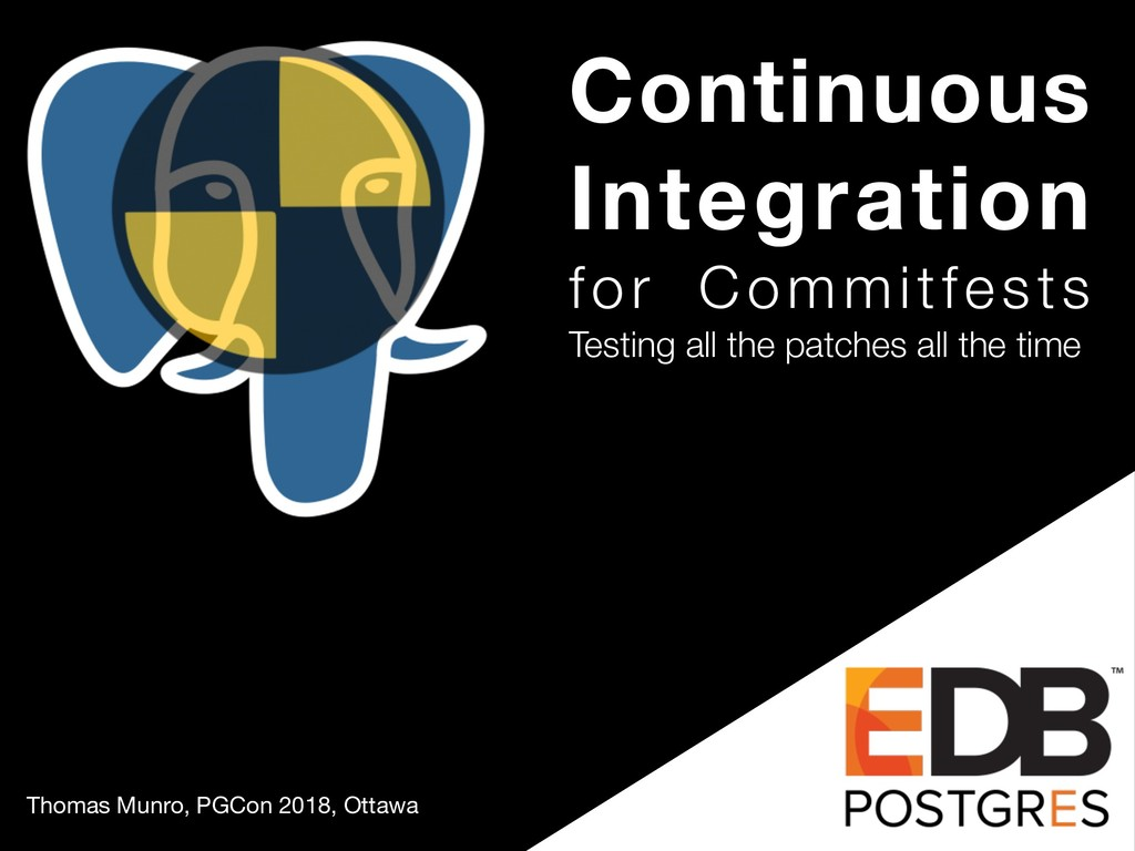 Continuous Integration for Commitfests Testing ...