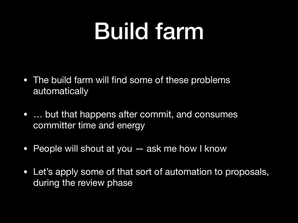 Build farm • The build farm will find some of th...