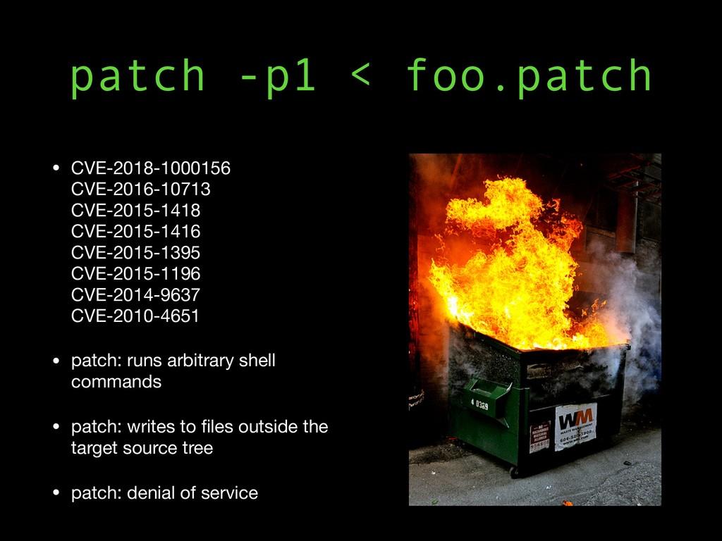 patch -p1 < foo.patch • CVE-2018-1000156 CVE-2...