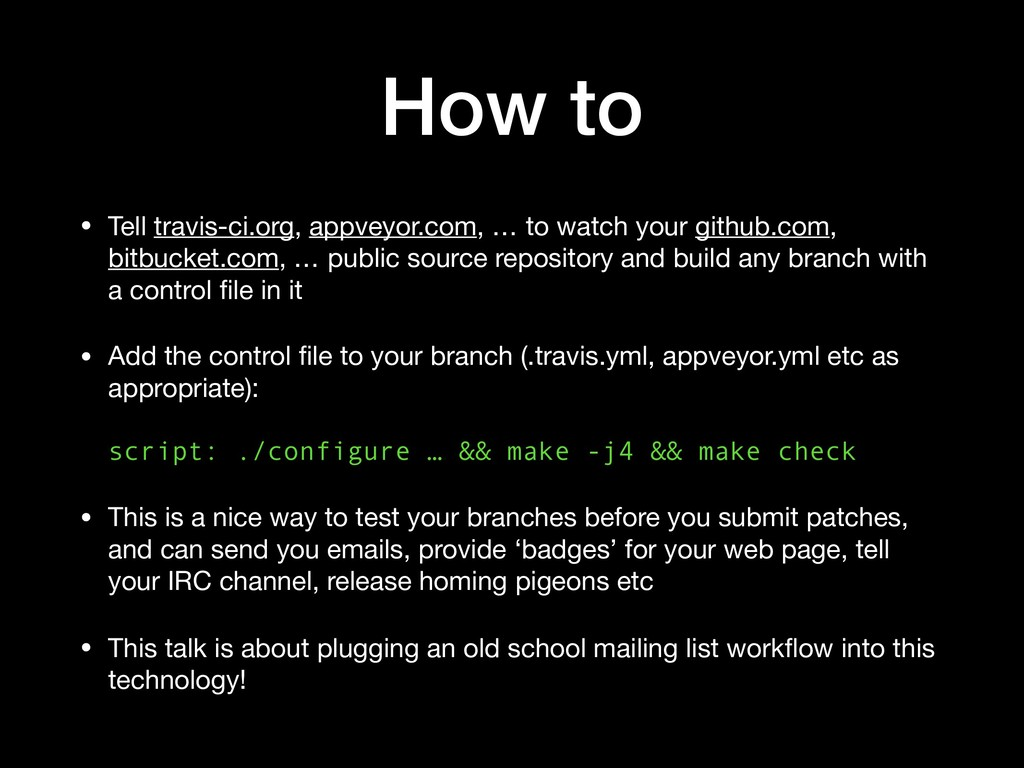 How to • Tell travis-ci.org, appveyor.com, … to...