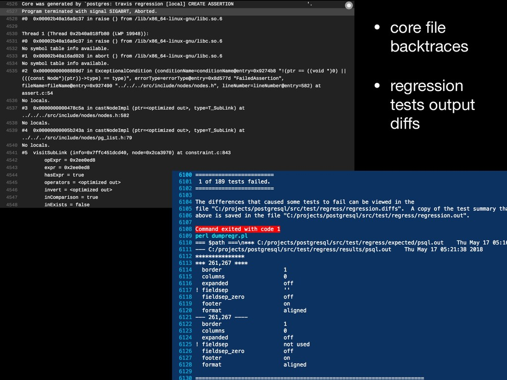 • core file backtraces  • regression tests outpu...