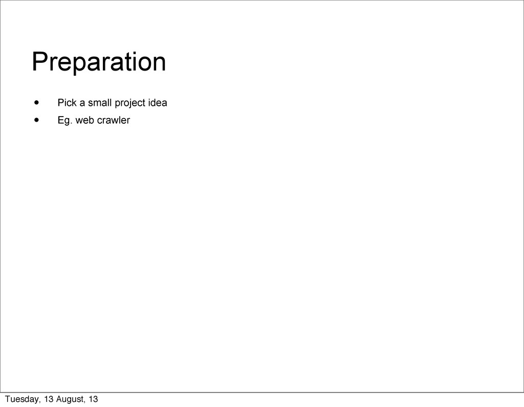 Preparation • Pick a small project idea • Eg. w...
