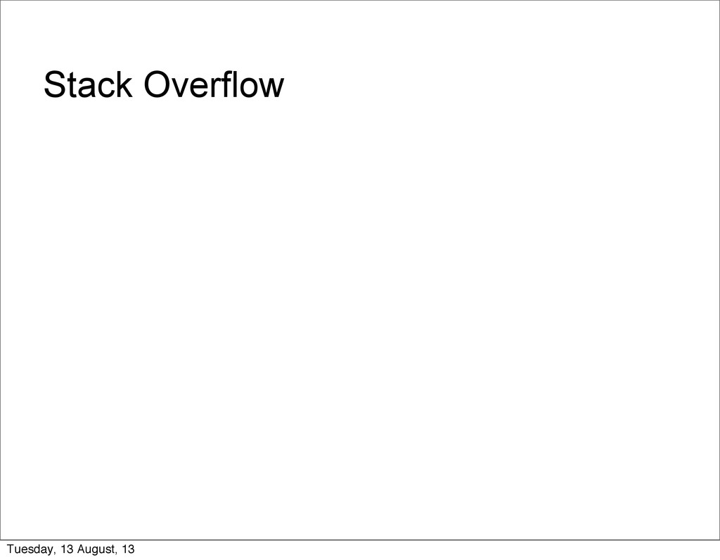 Stack Overflow Tuesday, 13 August, 13