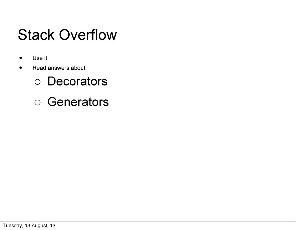 Stack Overflow • Use it • Read answers about: o...