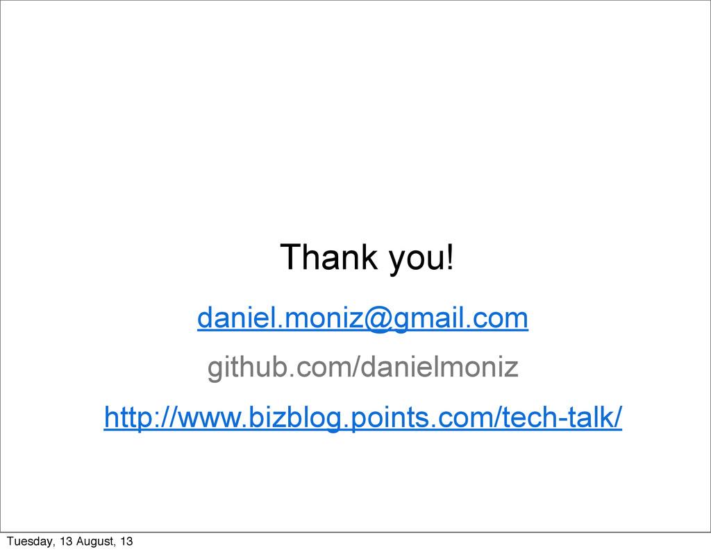 Thank you! daniel.moniz@gmail.com github.com/da...