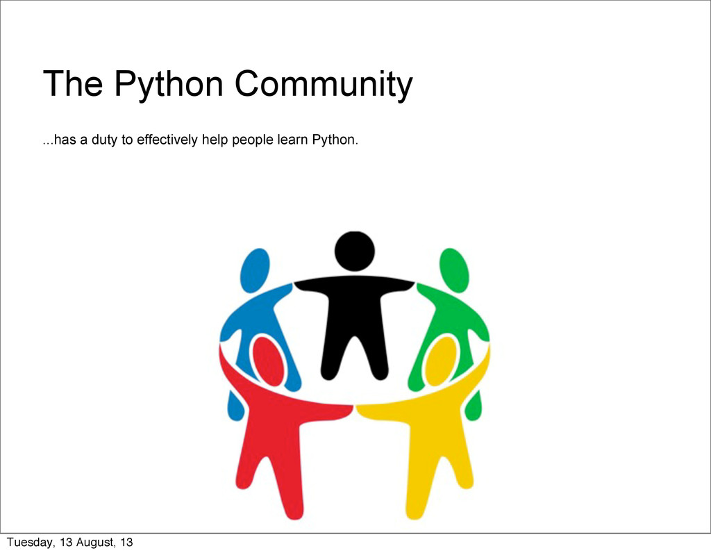 The Python Community ...has a duty to effective...