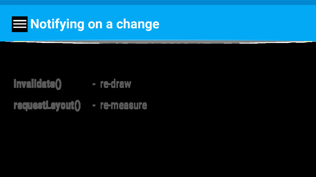Notifying on a change invalidate() - re-draw re...