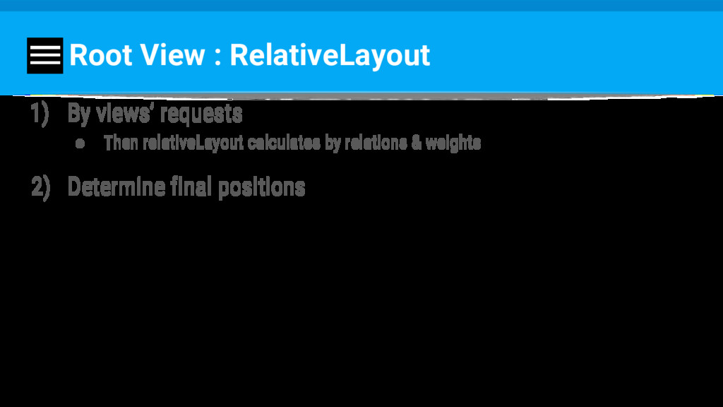 Root View : RelativeLayout 1) By views' request...