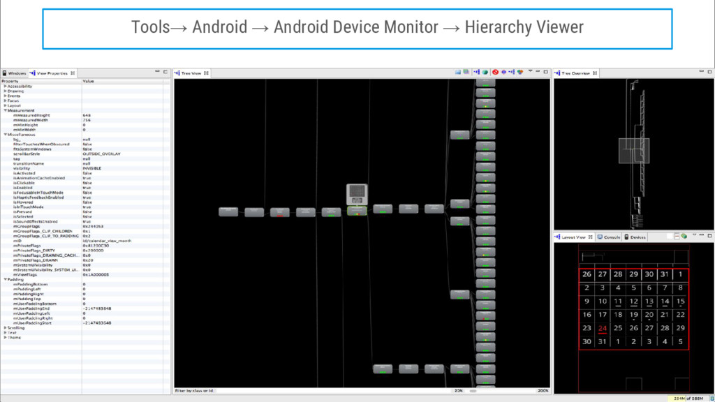 Tools→ Android → Android Device Monitor → Hiera...