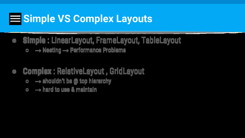 Simple VS Complex Layouts ● Simple : LinearLayo...
