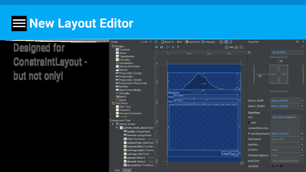 New Layout Editor Designed for ConstraintLayout...