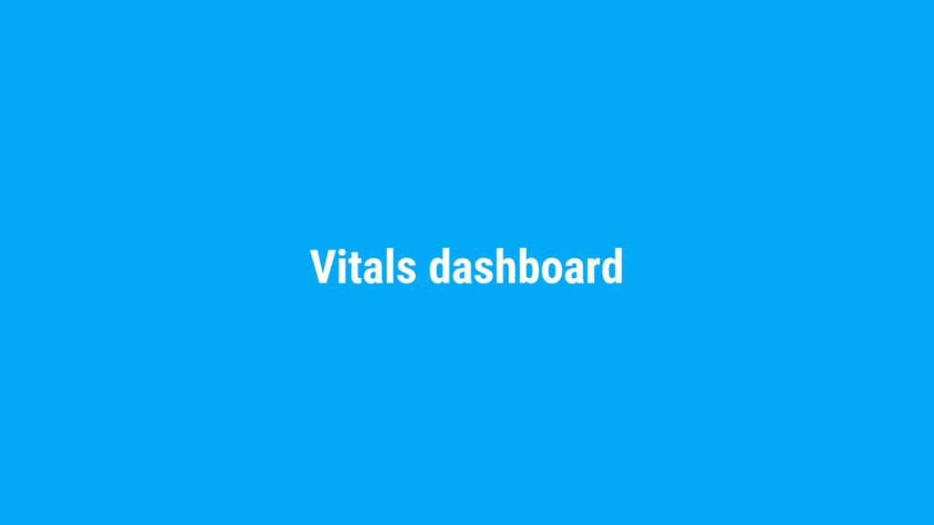 Vitals dashboard