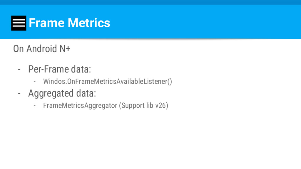 Frame Metrics On Android N+ - Per-Frame data: -...