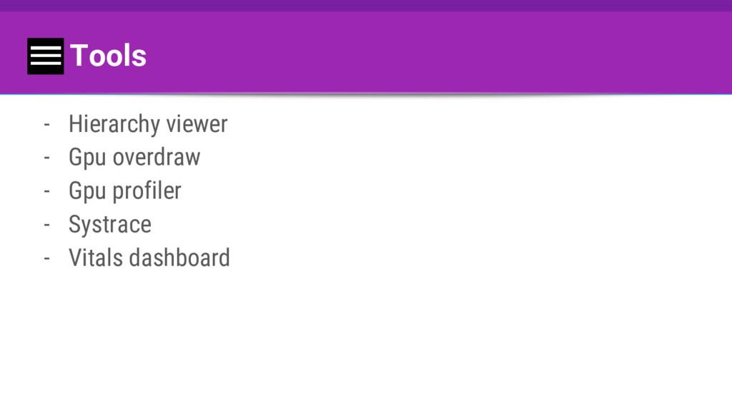 Tools - Hierarchy viewer - Gpu overdraw - Gpu p...