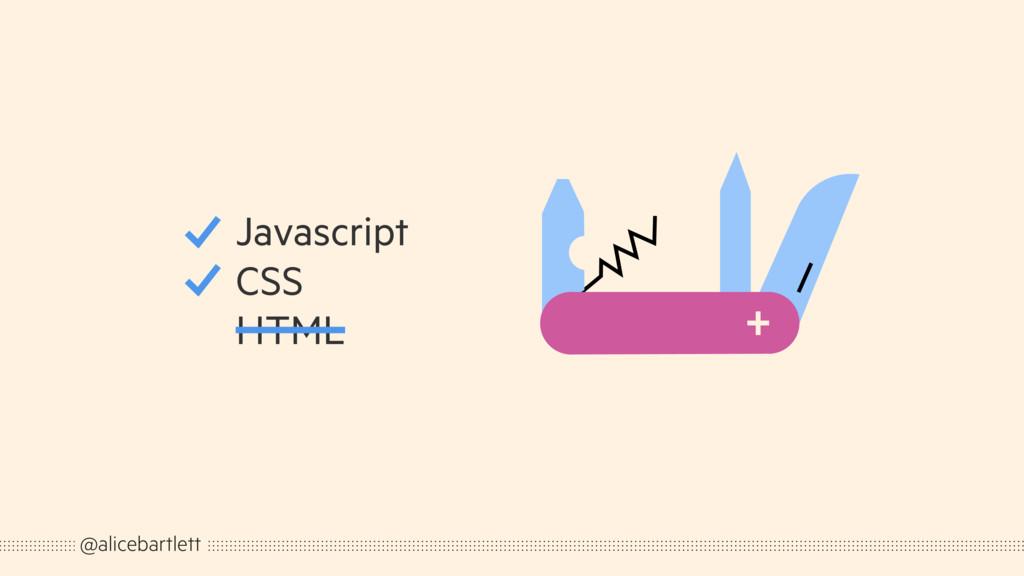 @alicebartlett Javascript CSS HTML