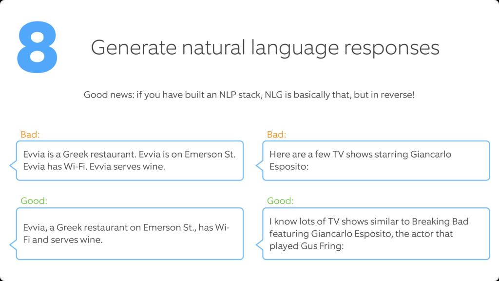 Generate natural language responses 8 Good news...