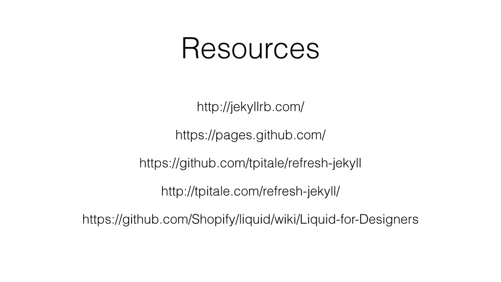 Resources https://github.com/tpitale/refresh-je...